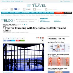 3 Tips for Traveling With Special Needs Children and Adults