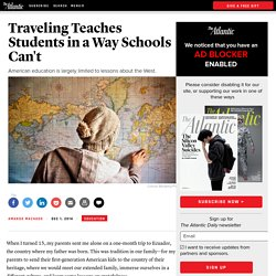 Traveling Teaches Students in a Way Schools Can't