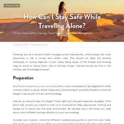 How Can I Stay Safe While Traveling Alone? - Travel Security News