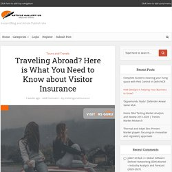 Traveling Abroad? Here is What You Need to Know about Visitor Insurance