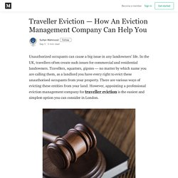 Traveller Eviction – How An Eviction Management Company Can Help You
