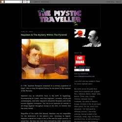 The Mystic Traveller: Napoleon & The Mystery Within The Pyramid
