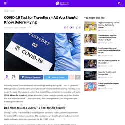 COVID-19 Test for Travellers – All You Should Know Before Flying
