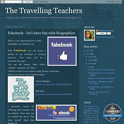 The Travelling Teachers: Fakebook - let's have fun with biographies