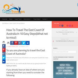 10 Must Know Tips For Travelling The East Coast Of Australia