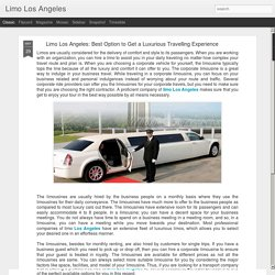 Limo Los Angeles: Limo Los Angeles: Best Option to Get a Luxurious Travelling Experience