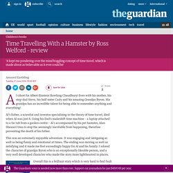 Time Travelling With a Hamster by Ross Welford – review