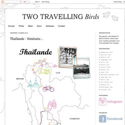 Two Travelling Birds: Thaïlande : Itinéraire...