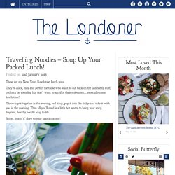 Travelling Noodles - Soup Up Your Packed Lunch!