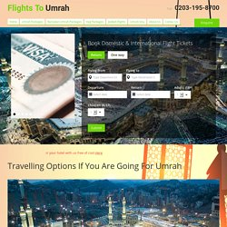 Travelling Options If You Are Going For Umrah