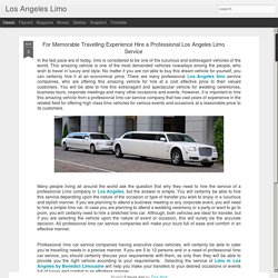 Los Angeles Limo: For Memorable Travelling Experience Hire a Professional Los Angeles Limo Service