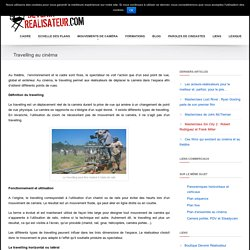 Le travelling - Mouvements de caméra sur devenir-realisateur.com