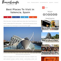 Travelocafe: Best Places to Visit In Valencia, Spain