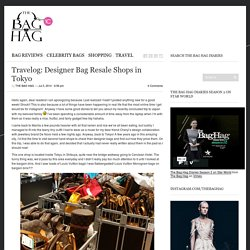 Travelog: Designer Bag Resale Shops in Tokyo