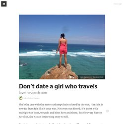 Don't date a girl who travels — Better Humans