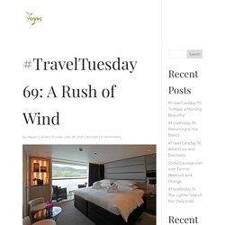 #TravelTuesday 69: A Rush of Wind