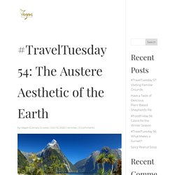 #TravelTuesday 54: The Austere Aesthetic of the Earth