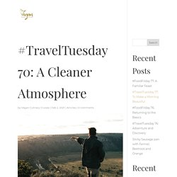 #TravelTuesday 70: A Cleaner Atmosphere