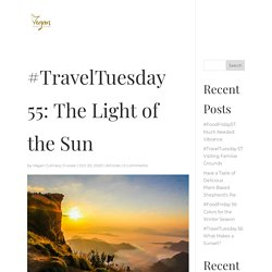 #TravelTuesday 55: The Light of the Sun