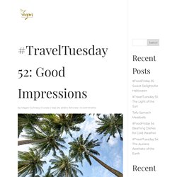 #TravelTuesday 52: Good Impressions