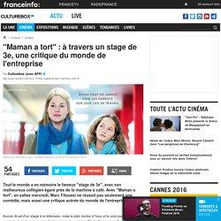 """""""Maman a tort"""" : à travers un stage de 3e, une critique du monde de l'entreprise"""