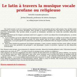 Le latin à travers la musique vocale profane ou religieuse