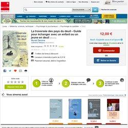 La traversée des pays du deuil - Guide pour.... Muriel Derome - Decitre - 9782804187835