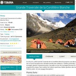 Trek Grande Traversée de la Cordillère Blanche, Pérou