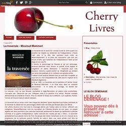 La traversée - Mouloud Mammeri - Cherry livres