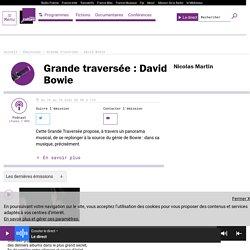 Grande traversée : David Bowie : podcast et réécoute sur France Culture