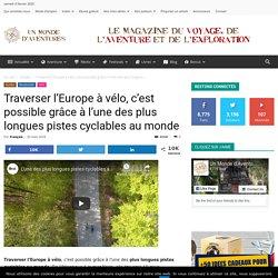 Traverser l'Europe à vélo, c'est possible grâce à l'une des plus longues pistes cyclables au monde