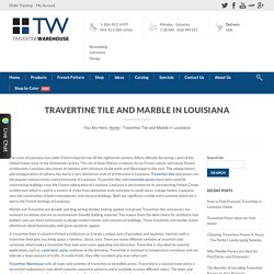 Travertine Warehouse - Travertine Tiles & Marbles in Louisiana