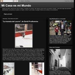 """Blog Mi Casa es mi Mundo, Entrada: """"La travesía del Louvre"""", de David Prudhomme"""