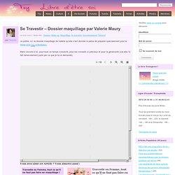 Se Travestir – Dossier maquillage par Valerie Maury