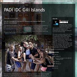 PADI IDC Gili Islands: Why Gili Trawangan for the PADI IDC Indonesia with Platinum PADI Course Director Holly Macleod