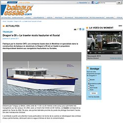 Dragon's-39 > Le trawler écolo hauturier et fluvial