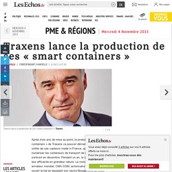 Traxens lance la production de ses «smart containers», PME & Régions