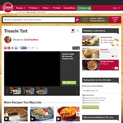 Treacle Tart Recipe by Lisa Faulkner