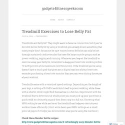 Treadmill Exercises to Lose Belly Fat