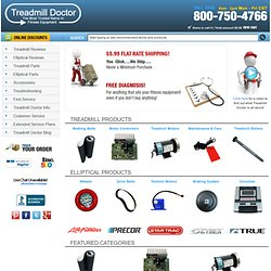 Treadmill - Elliptical Reviews, Service, & Parts : Treadmill Doctor