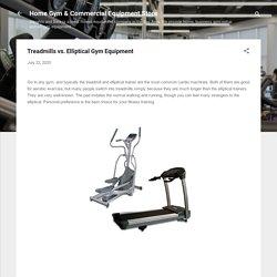 Treadmills vs. Elliptical Gym Equipment