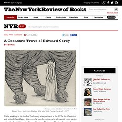 A Treasure Trove of Edward Gorey by Eve Bowen