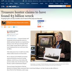 Treasure hunter claims to have found $3 billion wreck - US news - Life