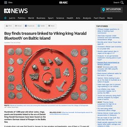 Boy finds treasure linked to Viking king 'Harald Bluetooth' on Baltic island