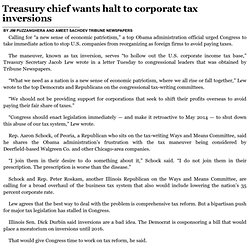 Treasury chief wants halt to corporate tax inversions Chicago Tribune 7/17/14