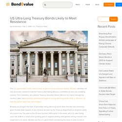 US Ultra-Long Treasury Bonds Likely to Meet Resistance - BondEvalue