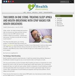 Treat Sleep Apnea & Mouth-Breathing w/ CPAP Masks