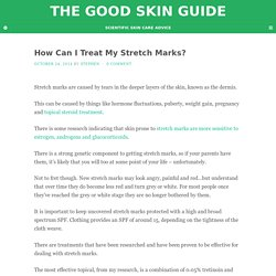 How Can I Treat My Stretch Marks? - The Good Skin Guide