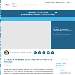 Can autism be treated with a simple microbial-based therapy? - TMC News