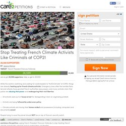 texte de la pétition: Stop Treating French Climate Activists Like Criminals at COP21